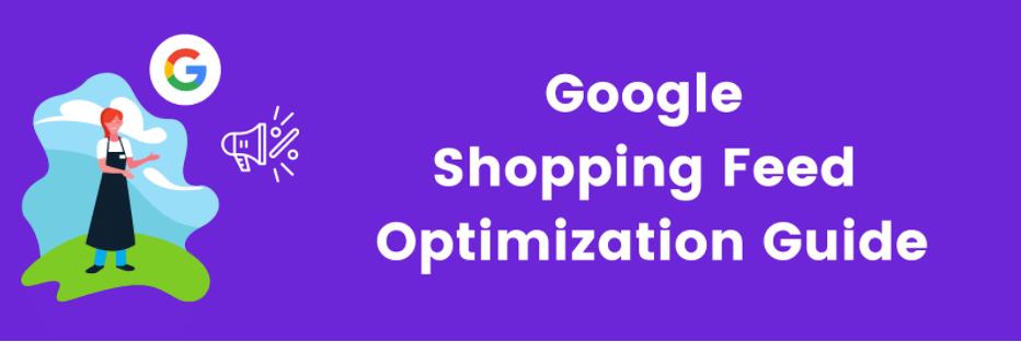 google shopping feed optimization guide